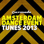 Armada Amsterdam Dance Event Tunes 2013 von Various Artists