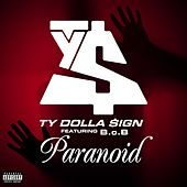 Play & Download Paranoid [feat. B.o.B] by Ty Dolla $ign | Napster