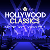 Hollywood Classics: Music From The Movies von Various Artists