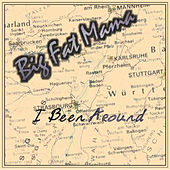 Play & Download I Been Around by Big Fat Mama | Napster