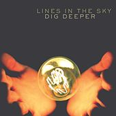 Play & Download Dig Deeper by Lines in the Sky | Napster