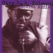 Play & Download Cocaine Annie by Gary B.B. Coleman | Napster