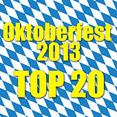 Oktoberfest 2013 - Top 20 by Various Artists