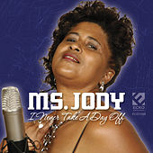 Play & Download I Never Take A Day Off by Ms. Jody | Napster