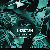 Look Closer (The Remixes) by Morten