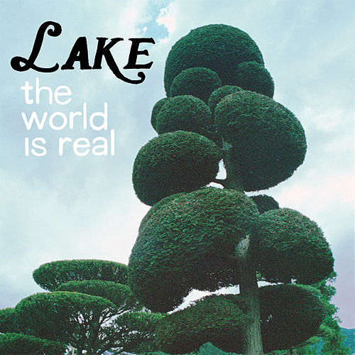 Play & Download The World is Real by Lake | Napster