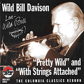 Play & Download Pretty Wild/With Strings Attached by Wild Bill Davison | Napster