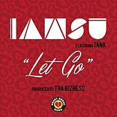 Play & Download Let Go (feat. Tank) - Single by Iamsu! | Napster