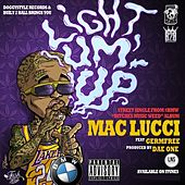 Play & Download Light Um Up (feat. Germfree) - Single by Mac Lucci | Napster