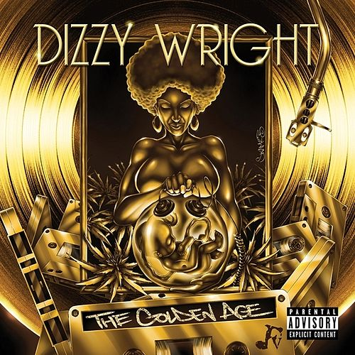 Play & Download The Golden Age by Dizzy Wright | Napster
