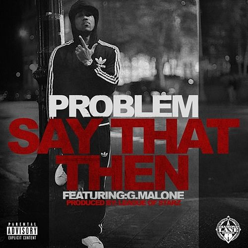 Play & Download Say That Then (feat. Glasses Malone) - Single by Problem | Napster