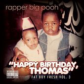 Play & Download Fat Boy Fresh Vol. 3: Happy Birthday, Thomas by Rapper Big Pooh | Napster