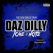 Play & Download Love 2 Hate - Single by Daz Dillinger | Napster