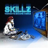 Play & Download Thoughts Become Things by Skillz | Napster