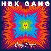 Play & Download Gang Forever by HBK Gang | Napster