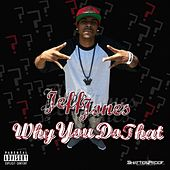 Play & Download Why You Do That - Single by Jeff Jones | Napster