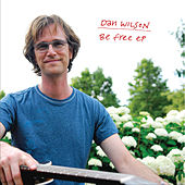 Play & Download Be Free EP by Dan Wilson | Napster