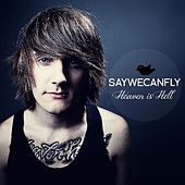 Play & Download Heaven Is Hell by SayWeCanFly | Napster