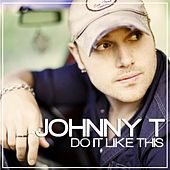 Play & Download Do It Like This by Johnny T. (2) | Napster