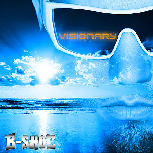 Play & Download Visionary by B-Shoc | Napster