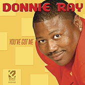 Play & Download You've Got Me by Donnie Ray | Napster