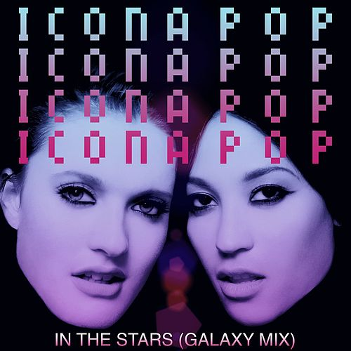 Play & Download In The Stars by Icona Pop | Napster