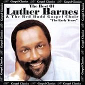 The Best of Luther Barnes & The Red Budd Gospel Choir: The Early Years by Luther Barnes