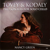 Play & Download Tovey/Kodaly by Nancy Green (cello) | Napster