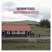 Northumbrian Voices (Live Version) by Kathryn Tickell