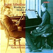 Play & Download Sibelius: Works for Violin and Piano by Kaija Saarikettu | Napster