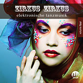 Play & Download Zirkus Zirkus, Vol. 4 - Elektronische Tanzmusik by Various Artists | Napster