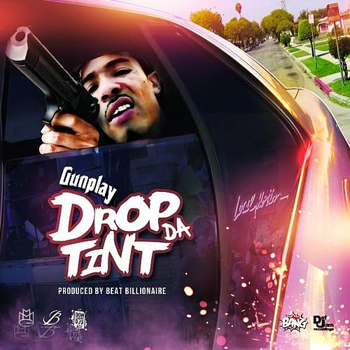 Play & Download Drop the Tint by Gunplay | Napster