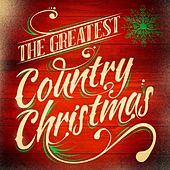 Play & Download The Greatest Country Christmas by Various Artists | Napster