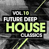 Future Deep House Classics Vol. 10 - EP by Various Artists