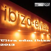 Ultra EDM Ibiza 2013 - EP by Various Artists