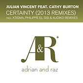 Play & Download Certainty (2013 Remixes) (feat. Cathy Burton) by Julian Vincent | Napster