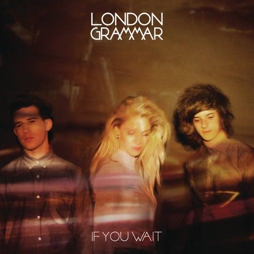 If You Wait by London Grammar