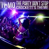 The Party Don't Stop / Crockett's Theme by Timo