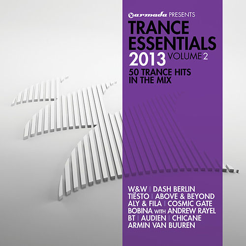 Play & Download Trance Essentials 2013, Vol. 2 (50 Trance Hits In The Mix) by Various Artists | Napster