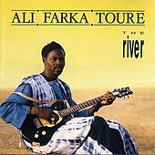 Play & Download The River by Ali Farka Toure | Napster