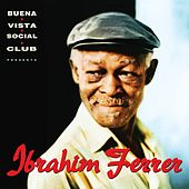 Ibrahim Ferrer (Buena Vista Social Club presents) by Ibrahim Ferrer