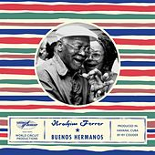 Play & Download Buenos Hermanos by Ibrahim Ferrer | Napster