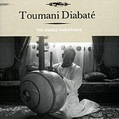 Play & Download The Mande Variations by Toumani Diabaté | Napster