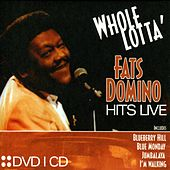 Play & Download Whole Lotta Fats Domino Hits Live by Fats Domino | Napster