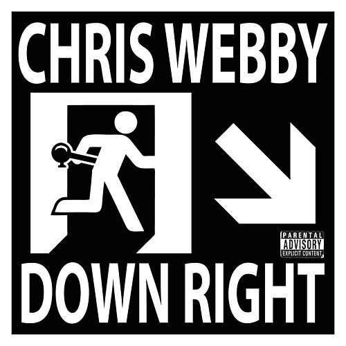 Play & Download Down Right by Chris Webby | Napster