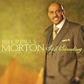 Play & Download I'm Still Standing - EP by Bishop Paul S. Morton | Napster