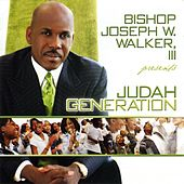 Play & Download Bishop Joseph W. Walker III Presents...Judah Generation by Judah Generation | Napster