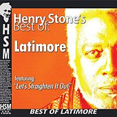 Henry Stone's Best  of Latimore by Latimore