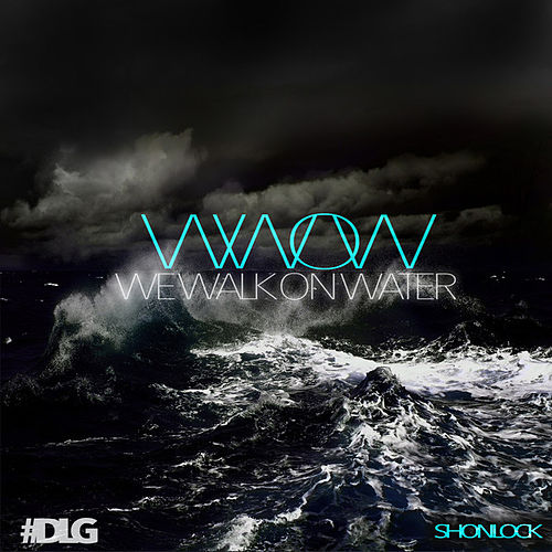 Play & Download We Walk on Water by Shon Lock | Napster