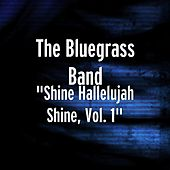 Shine Hallelujah Shine, Vol. 1 by The Bluegrass Band